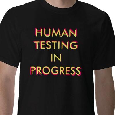 human testing tshirt