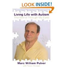 Book cover for the book -Living Life with Autism, the work through my eyes by Marc Pulver