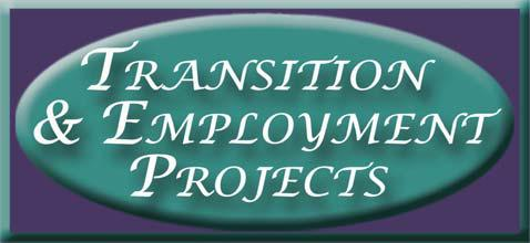 Transition and Employment Projects
