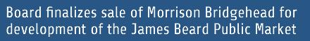 Board finalizes sale of Morrison Bridgehead for development of the James Beard Public Market