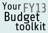 Your FY13 Budget toolkit