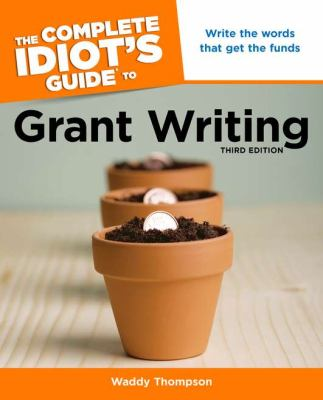 Idiot's Guide to Grant Writing