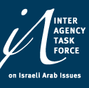 Inter Agency Task force on Israeli Arab Issues
