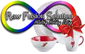 Raw Fusion Solution: Healthy Holiday Eating
