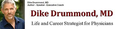 Dike Drummond, MD: Life and Career Strategist for Physicians
