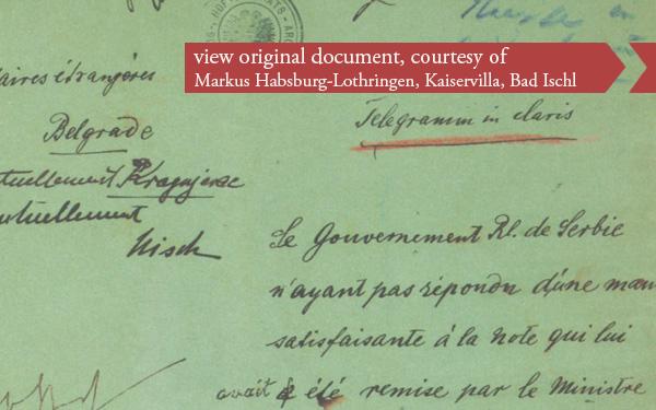 Declaration of War - July 28 1914 - Document courtesy of Markus Habsburg-Lothringen - Kaiservilla. Bad Ischl