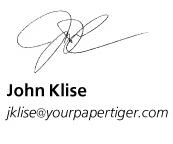 John Klise - jklise@yourpapertiger.com