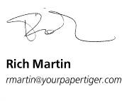 Rich Martin - rmartin@yourpapertiger.com