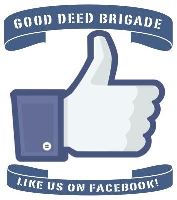 Like Us on Facebook - Good Deed Brigade