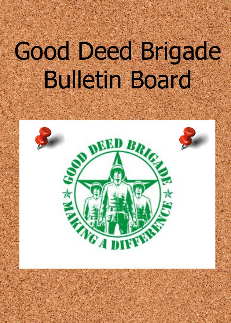 Good Deed Brigade Bulletin Board Update