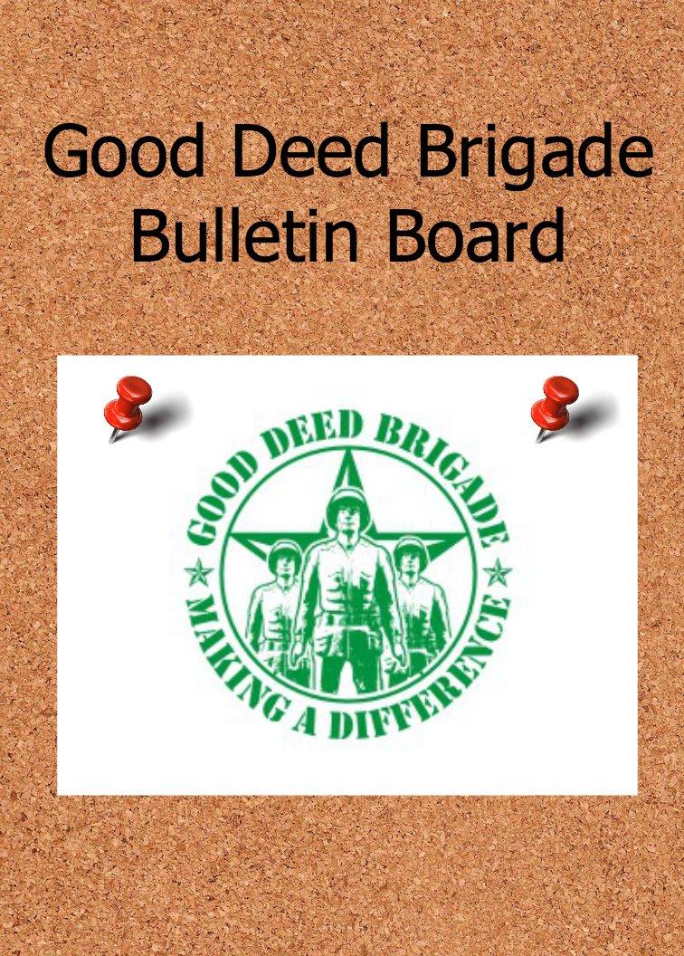 Good Deed Brigade Bulletin Board Update