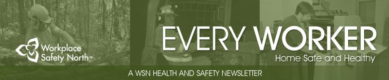 Every Worker - Workplace Safety North health and safety newsletter