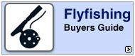 Flyfishing Buyers Guide
