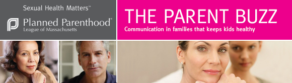 Parent Buzz Newsletter - Planned Parenthood League of Massachusetts