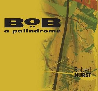 Robert Hurst, BoB: A Palindrome