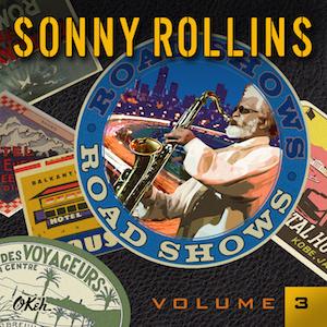 Sonny Rollins Road Shows, vol. 3