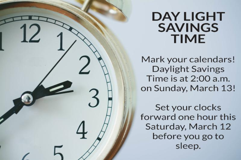 Day Light Savings Time March 13 at 2_00 a.m. Set Hours Forward_