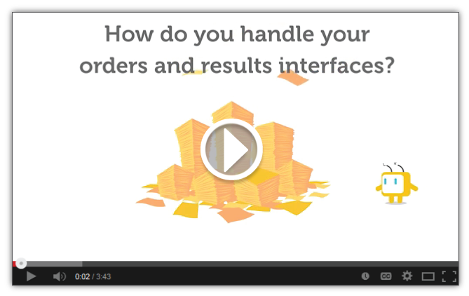 How do you handle your orders and results interfaces? Watch video!