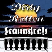 Dirty Rotten Scoundrels Box Office Open! Southside Theatre Guild, Fairburn