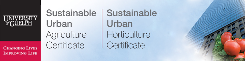 Banner: University of Guelph, Sustainable Urban Horticulture and Agriculture Certificates