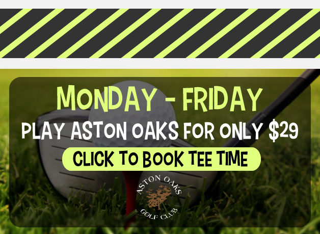 Aston Oaks Weekday Special!