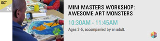 MINI MASTERS WORKSHOP: AWESOME ART MONSTERS