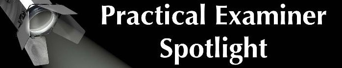 Practical Examiner Spotlight