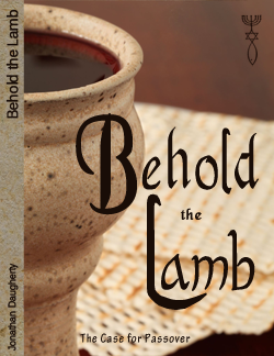 Behold the Lamb: The Case for Passover