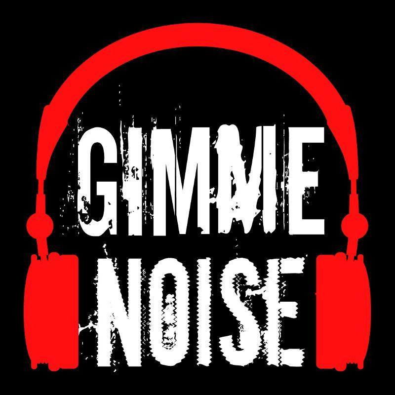 Gimmee Noise