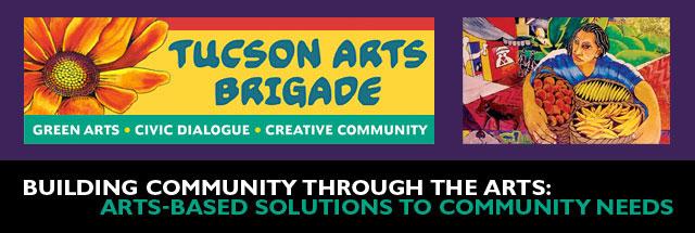 Tucson Arts Brigade - Building Community Through the Arts