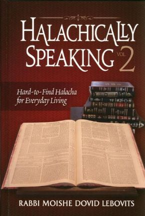 Halachically Speaking 2