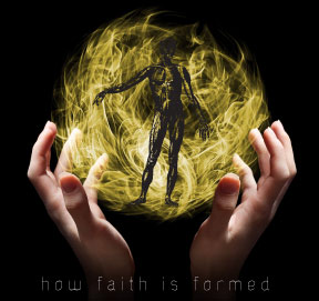 how faith is formed