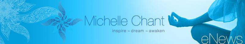 Michelle Chant | inspire ~ dream ~ awaken | eNews