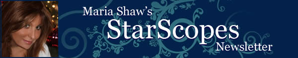 Maria Shaw's StarScopes Newsletter