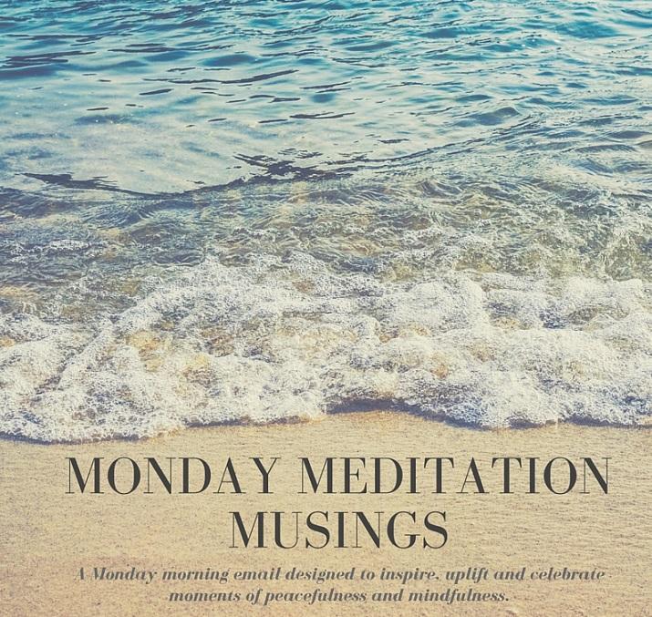 Monday Meditation Musings