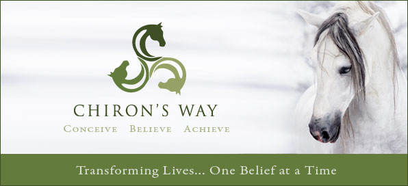 Chiron's Way - Transforming Lives... One Belief at a Time