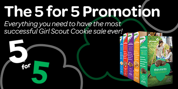 The 5 for 5 Promotion: Everything you need to have the most successful Girl Scout Cookie Sale ever!
