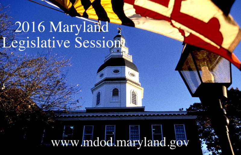 Image of Maryland State Capital dome against blue sky with Maryland flag in foreground.  Has words_ 2016 Legislative Session and www.mdod.maryland.gov written over image in white