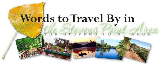 Words To Travel by in the Stevens Point Area