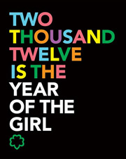 2012 IS THE YEAR OF THE GIRL