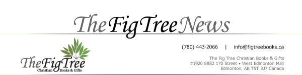 The Fig Tree Christian Books and Gifts News - West Edmonton Mall, Alberta, Canada http://figtreebooks.ca