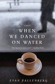 When We Danced on Water