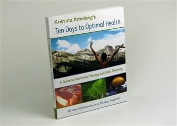 Kristina Amelong's Ten Days to Optimal Health