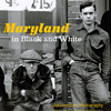 Maryland in Black and White: Documentary Photographs