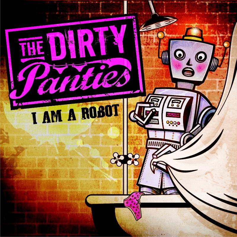 I am a Robot by The Dirty Panties