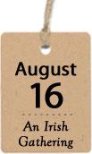 august 16 - an irish gathering