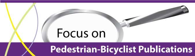 Focus on Pedestrian - Bicyclist Publications