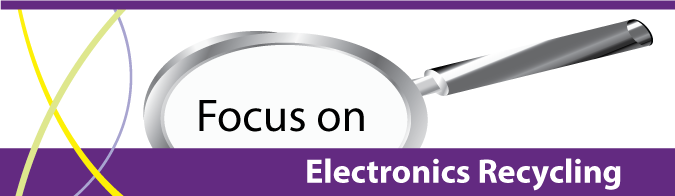 Focus on Electronics Recycling