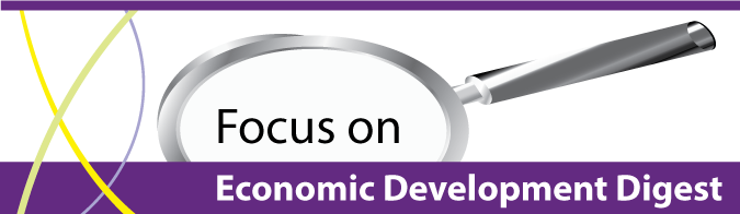 Focus on Economic Development Digest