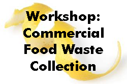 Commercial Food Waste Collection Workshop